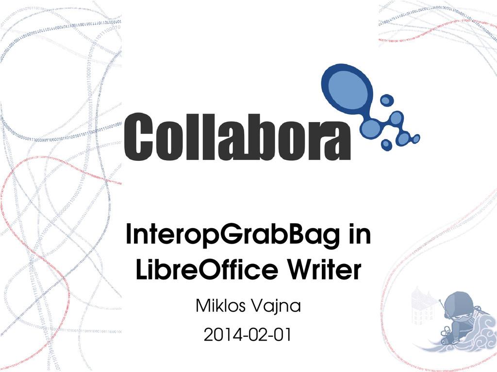 InteropGrabBag in LibreOffice Writer Miklos Vaj...