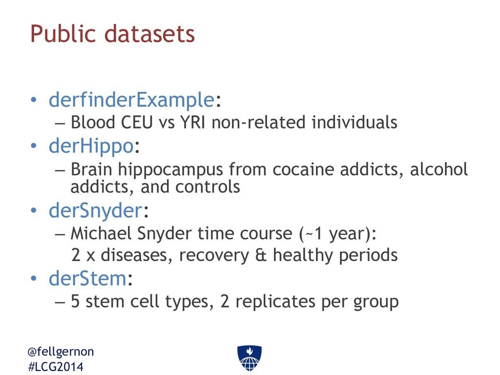 @fellgernon #LCG2014 Public datasets • derfind...