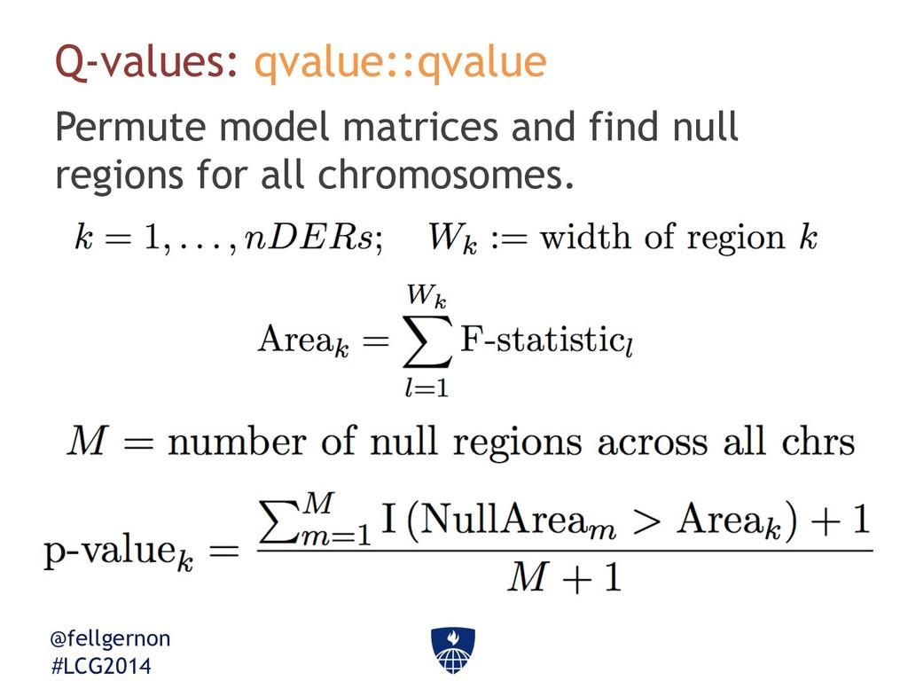 @fellgernon #LCG2014 Q-values: qvalue::qvalue P...