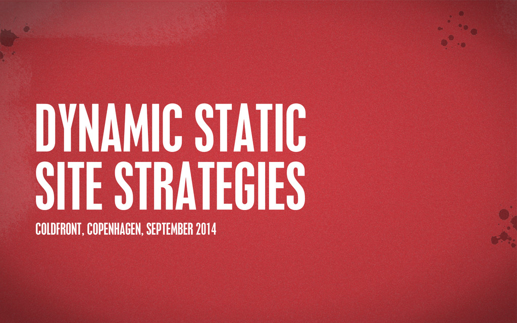 > {} st DYNAMIC STATIC SITE STRATEGIES COLDFRON...
