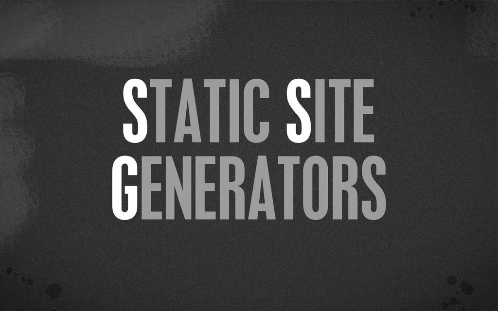 < }\ stu {}\ STATIC SITE GENERATORS