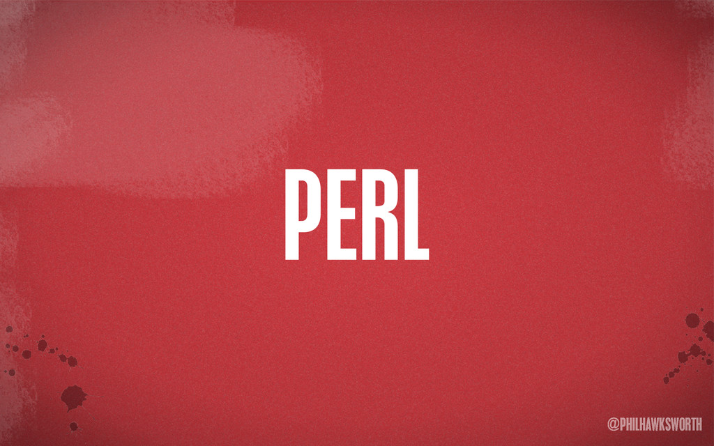 >< {}\ stu @PHILHAWKSWORTH PERL
