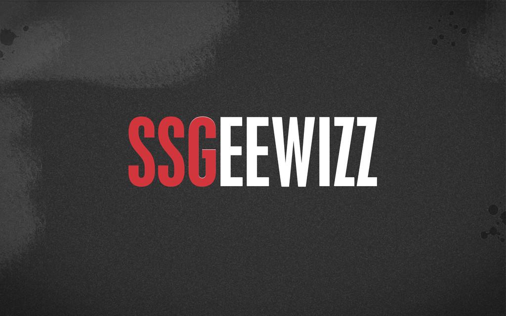 > {} st SSGEEWIZZ SSGEEWIZZ