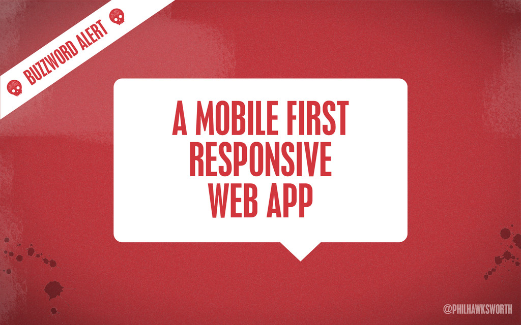 >< {}\ stu @PHILHAWKSWORTH A MOBILE FIRST RESPO...