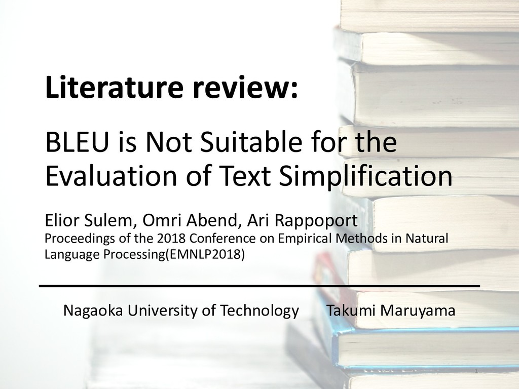 BLEU is Not Suitable for the Evaluation of Text...
