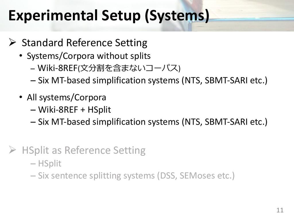 Experimental Setup (Systems) Ø Standard Referen...