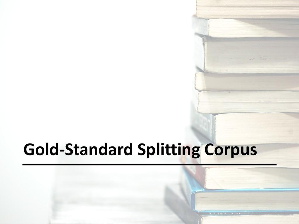 Gold-Standard Splitting Corpus