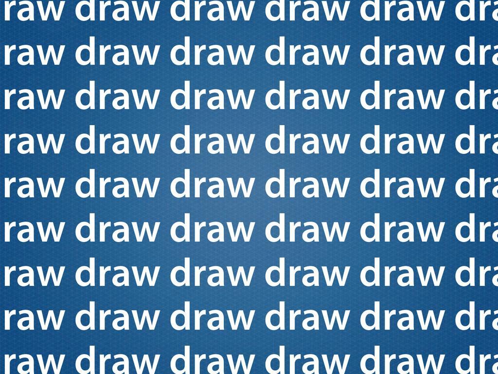 draw draw draw draw draw dra draw draw draw dra...