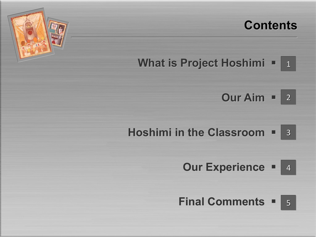 Contents What is Project Hoshimi § Our Aim § Ho...
