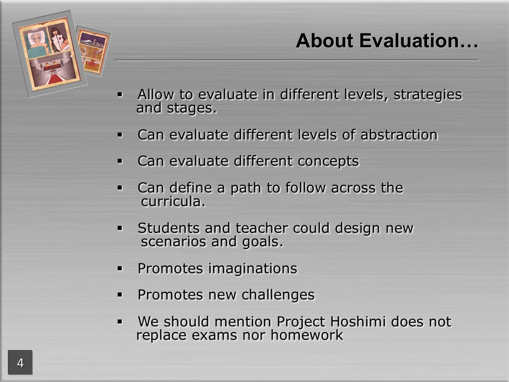 § Allow to evaluate in different levels, strate...