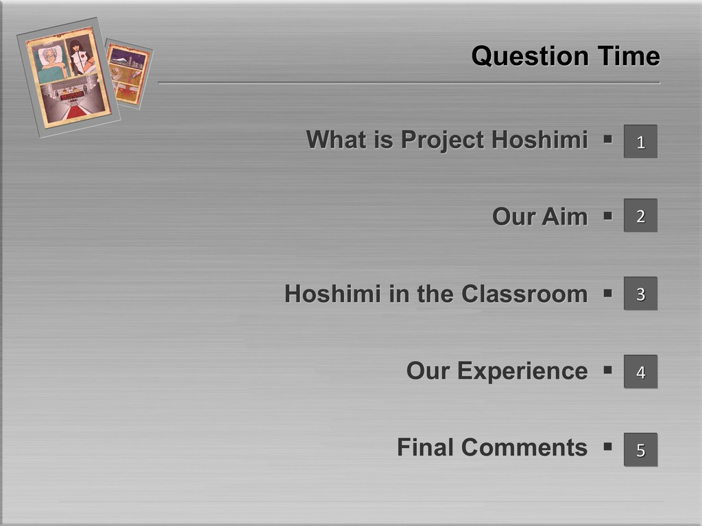 Question Time What is Project Hoshimi § Our Aim...