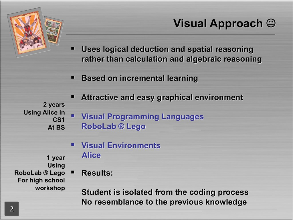 § Uses logical deduction and spatial reasoning ...