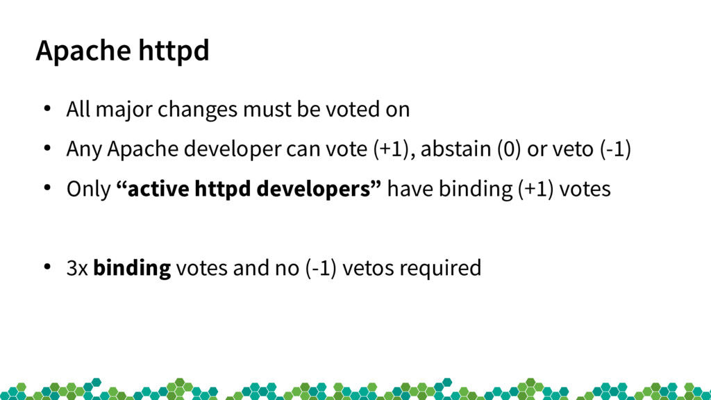 Apache httpd ● All major changes must be voted ...