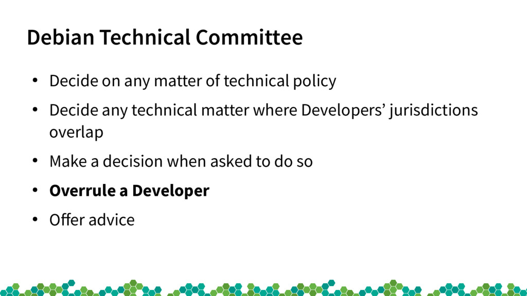 Debian Technical Committee ● Decide on any matt...