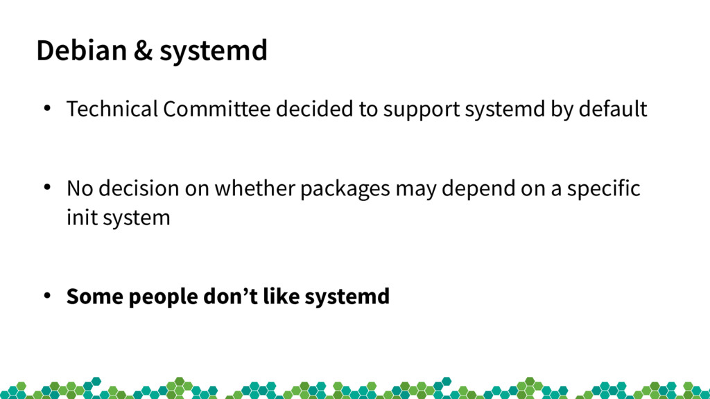 Debian & systemd ● Technical Committee decided ...