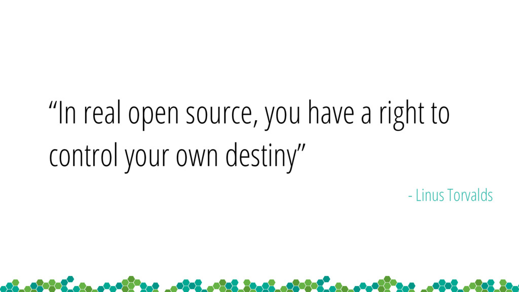 """In real open source, you have a right to contr..."