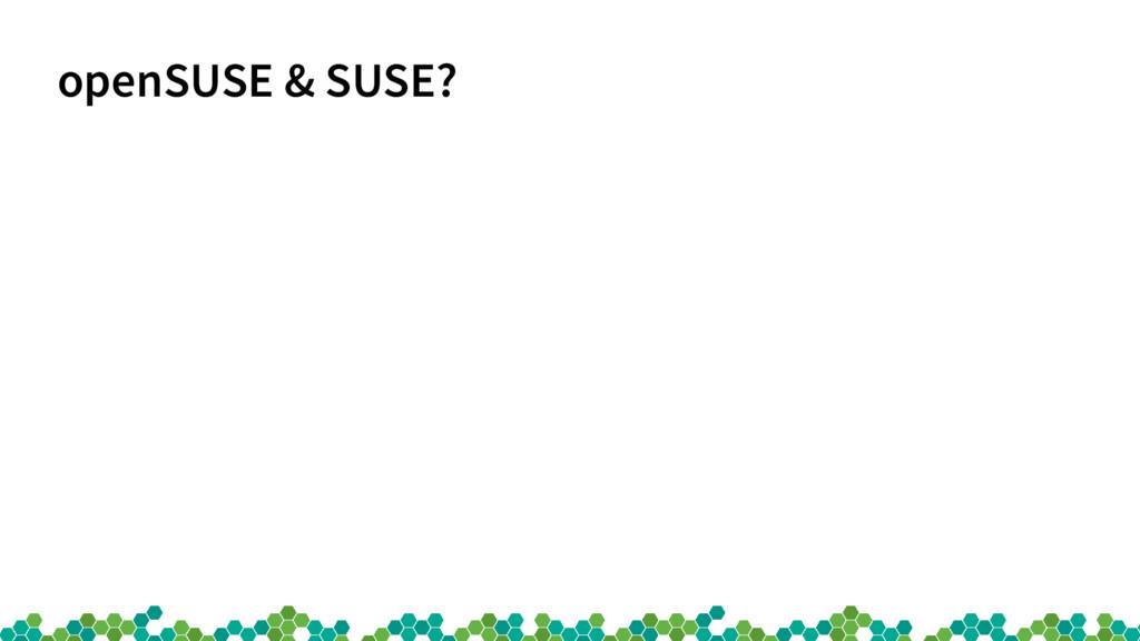 openSUSE & SUSE?