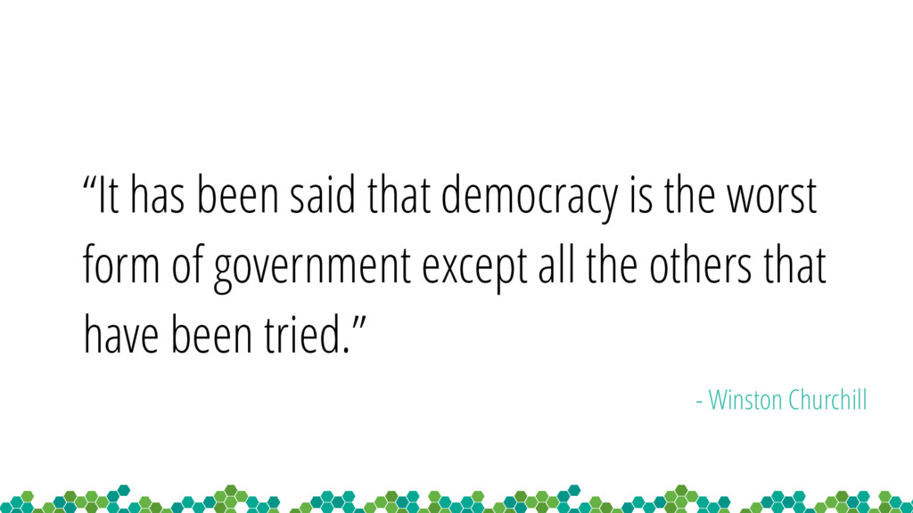 """It has been said that democracy is the worst f..."