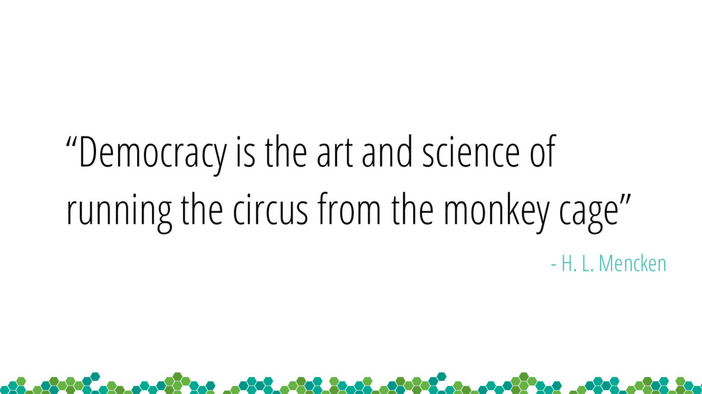 """Democracy is the art and science of running th..."