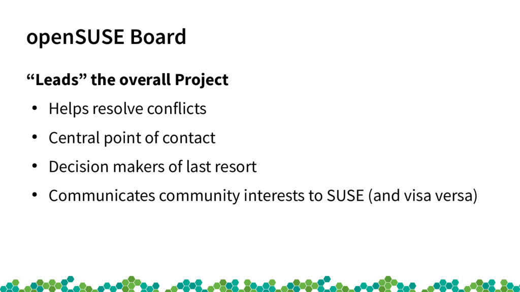"openSUSE Board ""Leads"" the overall Project ● He..."