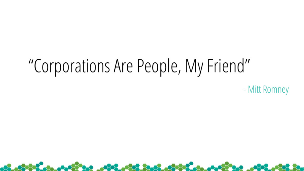 """Corporations Are People, My Friend"" - Mitt Rom..."