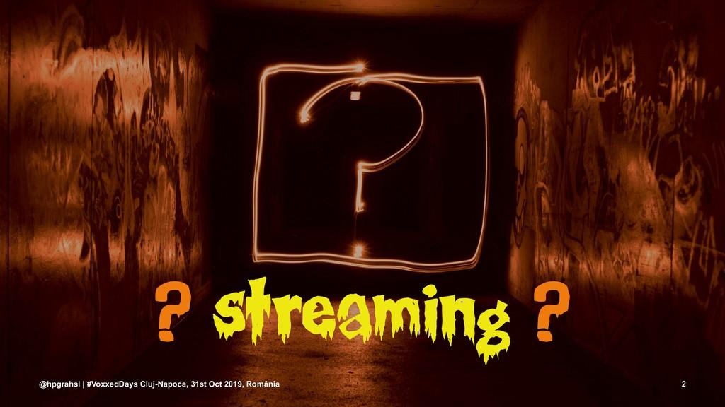 ? streaming ? @hpgrahsl | #VoxxedDays Cluj-Napo...