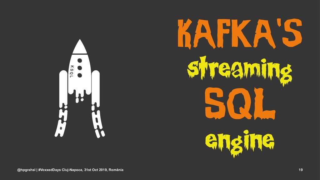 Kafka's streaming SQL engine @hpgrahsl | #Voxxe...