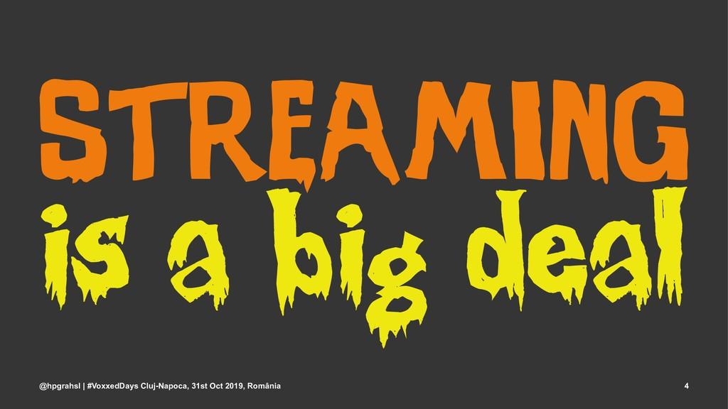Streaming is a big deal @hpgrahsl | #VoxxedDays...