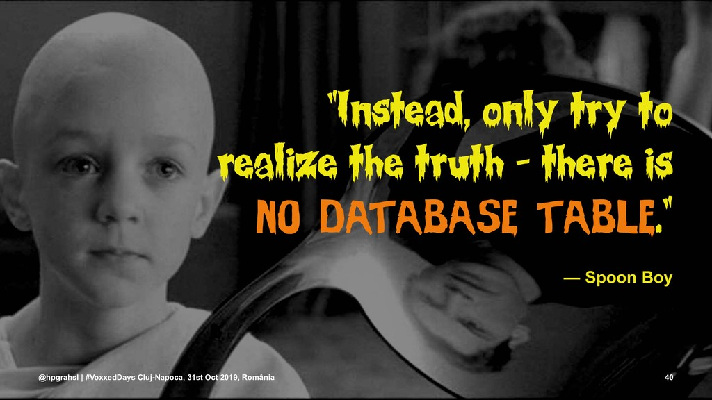 """""""Instead, only try to realize the truth - there..."""