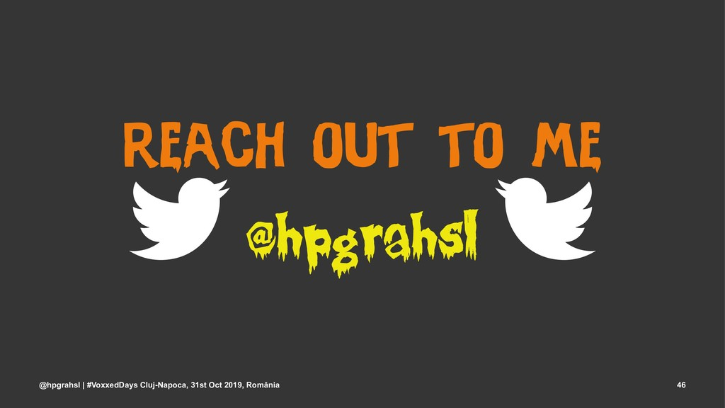 reach out to me @hpgrahsl @hpgrahsl | #VoxxedDa...