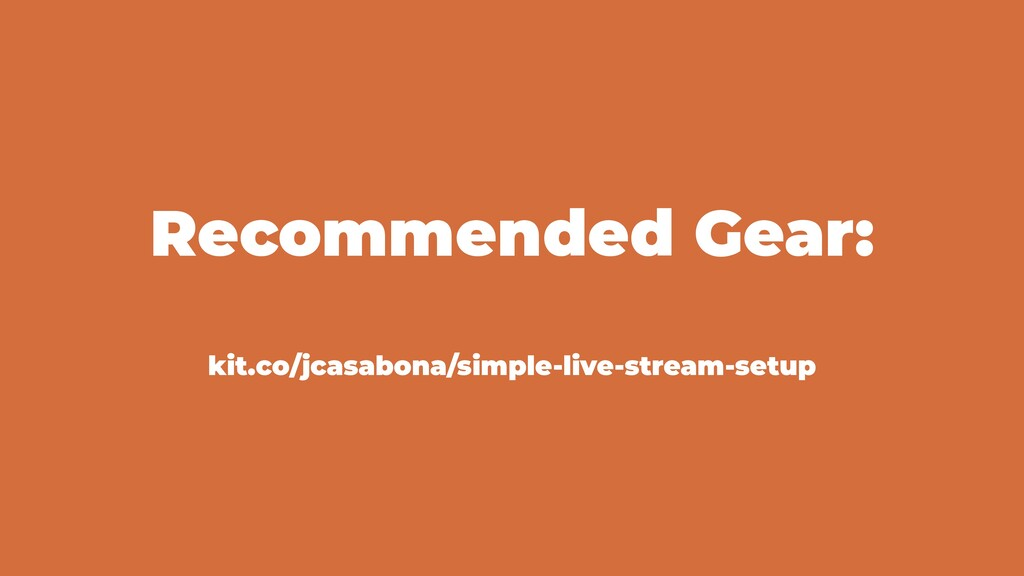 Recommended Gear: kit.co/jcasabona/simple-live-...