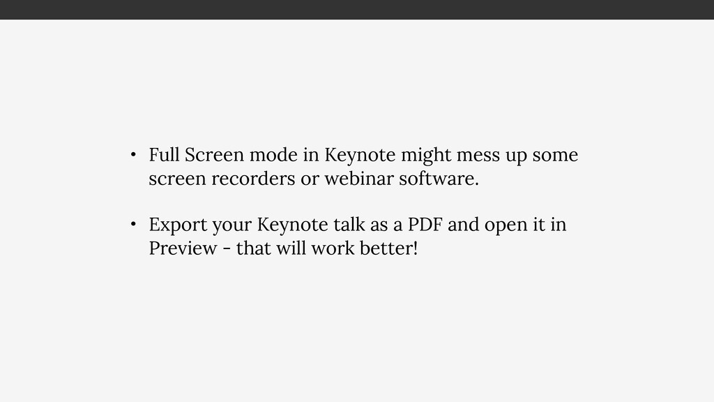 • Full Screen mode in Keynote might mess up som...