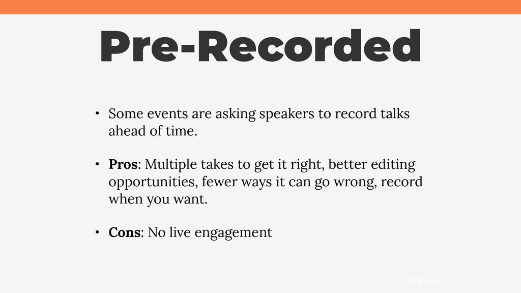 @jcasabona Pre-Recorded • Some events are askin...