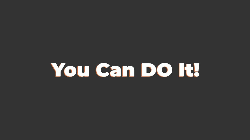 You Can DO It! You Can DO It!