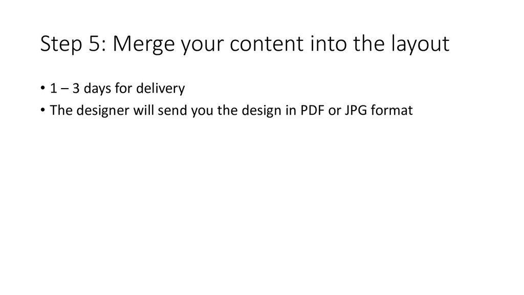 Step 5: Merge your content into the layout • 1 ...