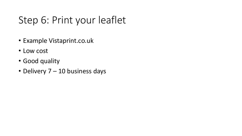 Step 6: Print your leaflet • Example Vistaprint...
