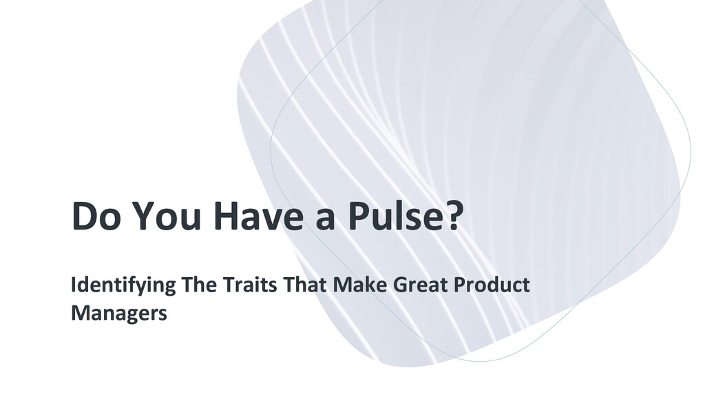 Do You Have a Pulse? Identifying The Traits Tha...