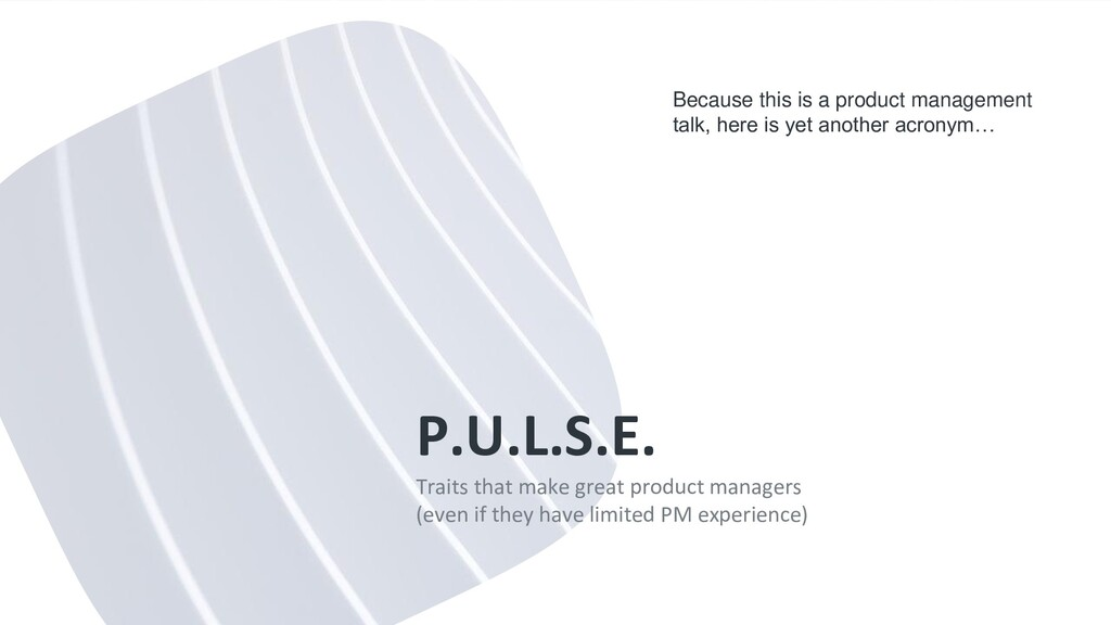 P.U.L.S.E. Traits that make great product manag...