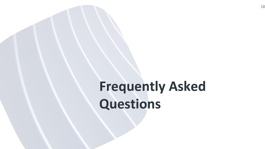 Frequently Asked Questions 18