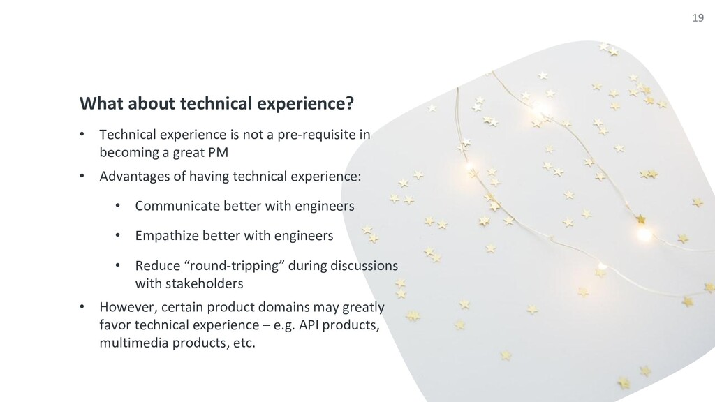 What about technical experience? • Technical ex...