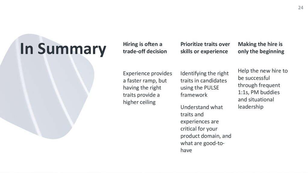 In Summary Hiring is often a trade-off decision...