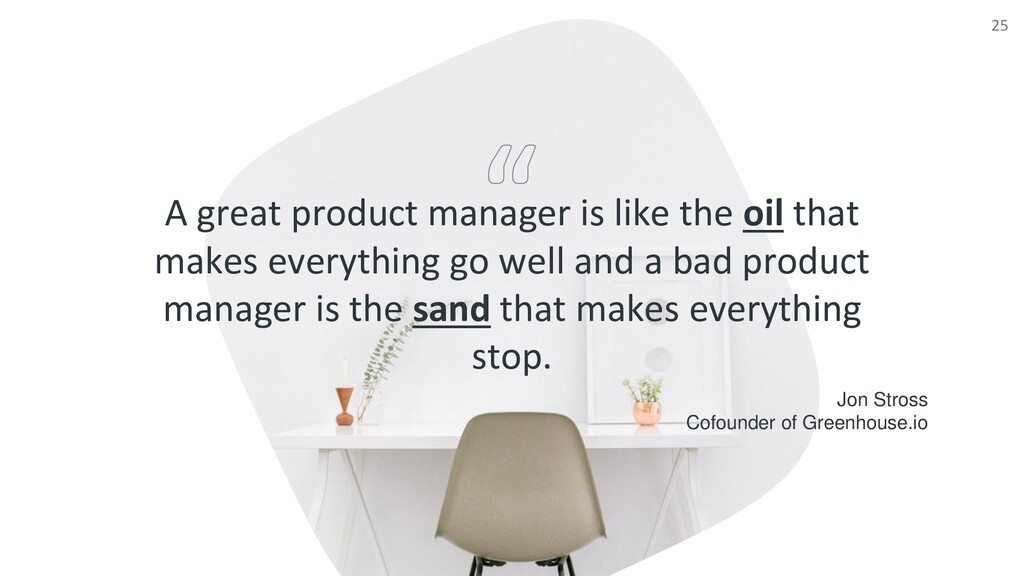 A great product manager is like the oil that ma...