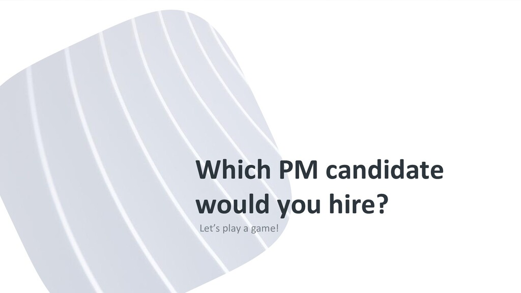 Which PM candidate would you hire? Let's play a...