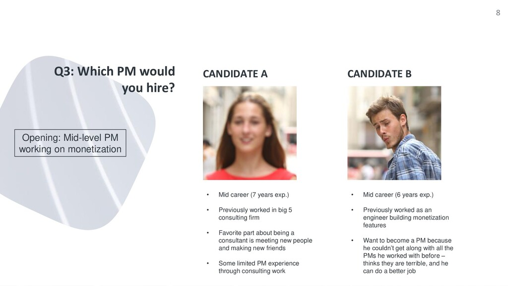 CANDIDATE A Q3: Which PM would you hire? CANDID...