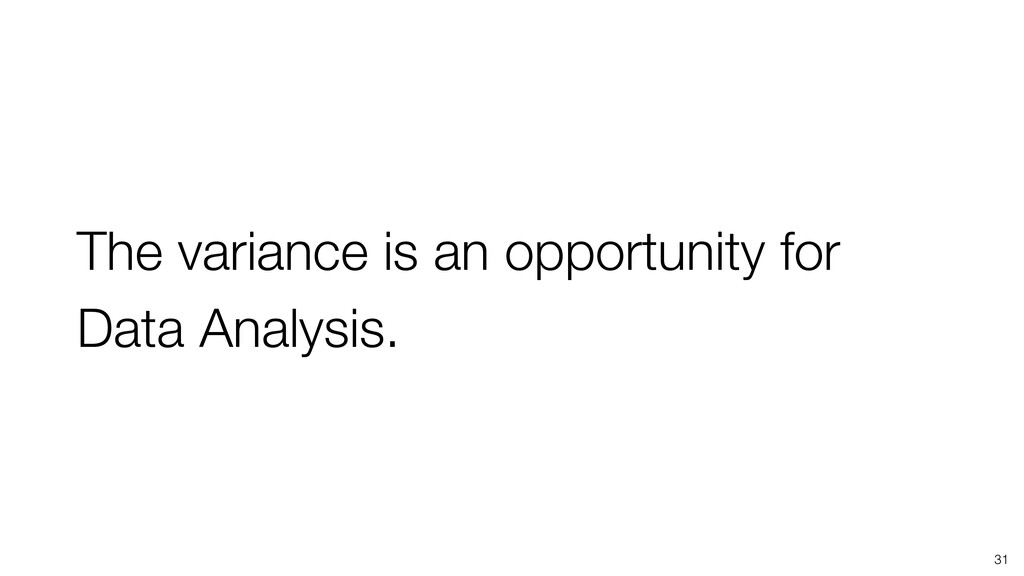 The variance is an opportunity for Data Analysi...