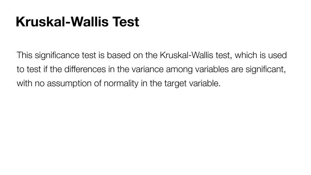 This significance test is based on the Kruskal-W...