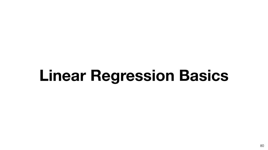Linear Regression Basics 80