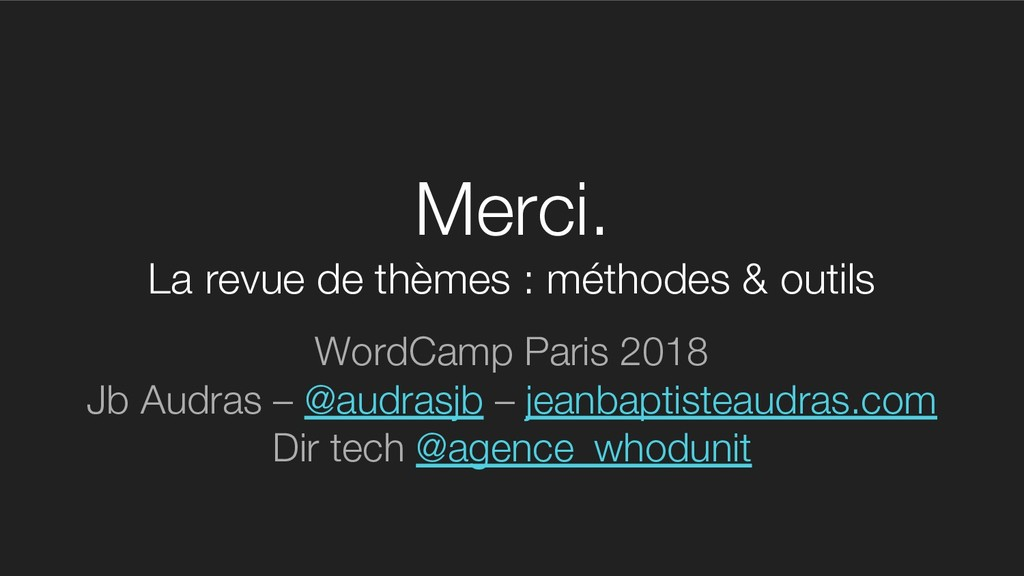 Merci. La revue de thèmes : méthodes & outils W...