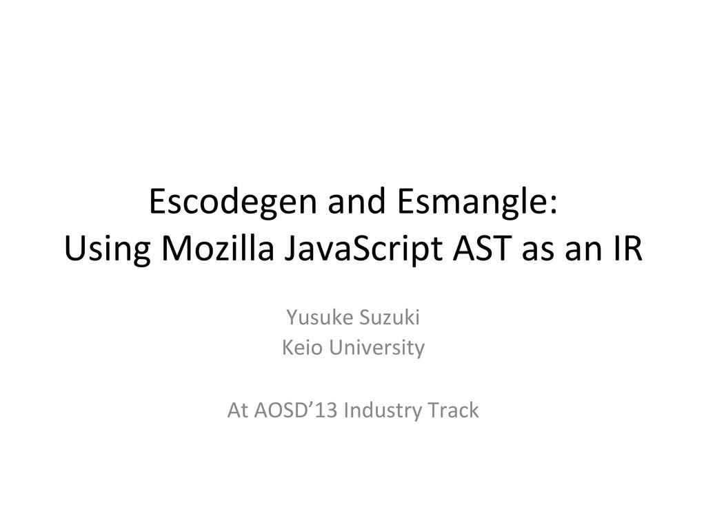 Escodegen and Esmangle:  Using Mozi...