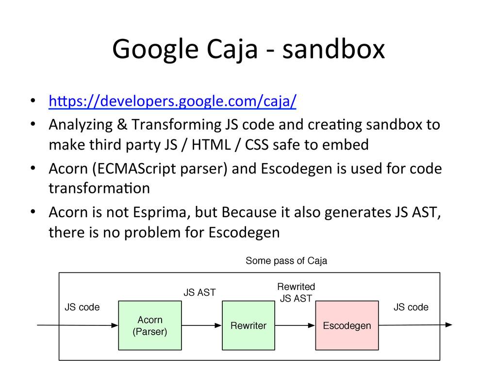 Google Caja -‐ sandbox • haps://de...